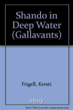 Très Bon, Shando In Deep Water (gallavants S.), Frigell, Kersti, Hardcover